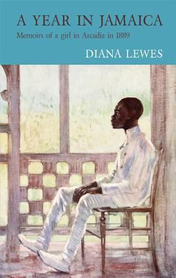 Year in Jamaica : Memoirs of a Girl in Arcadia In 1889