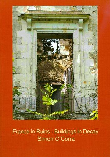 France in Ruins: Buildings in Decay