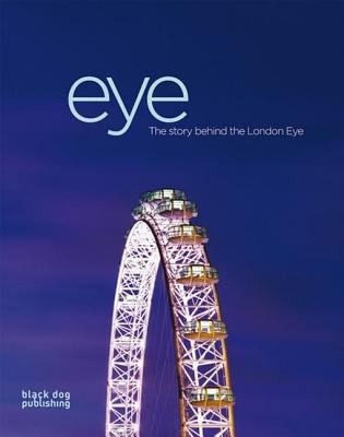 Eye The Story Behind the London Eye