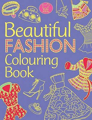 Beautiful Fashion Colouring Book