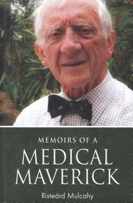Memoirs of a Medical Maverick