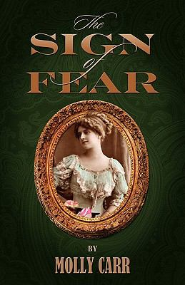 Sign of Fear - the Adventures of Mrs Watson with a Supporting Cast Including Sherlock Holmes, Dr Watson and Moriarty