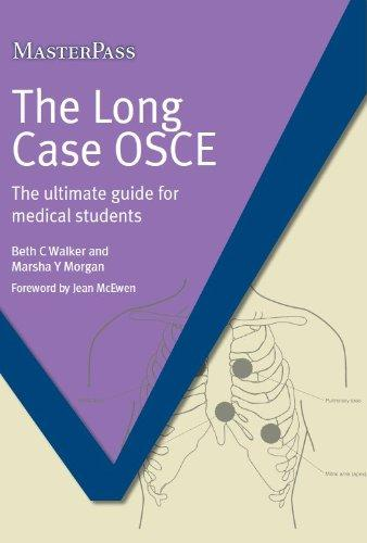 The Long Case OSCE: The Ultimate Guide for Medical Students (MasterPass Series)