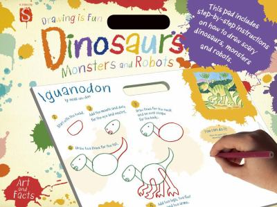 Drawing Is Fun: Dinosaurs, Monsters and Robots