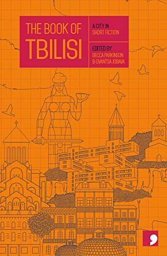 The Book of Tbilisi: A City in Short Fiction (Reading the City)
