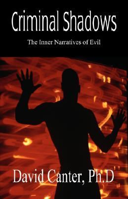 Criminal Shadows The Inner Narratives of Evil
