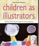 Children as Illustrators Making Meaning through Art and Language