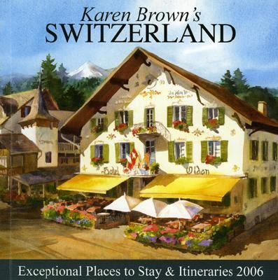Karen Brown's Switzerland 2006