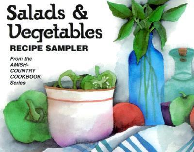 Salads and Vegetables Recipe Sampler from the Amish-Country Cookbook Series