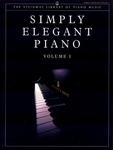 Simply Elegant Piano, Vol. 1 (The Steinway Library of Piano Music)