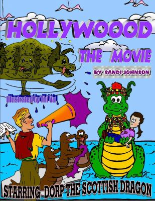 Dorp the Scottish Dragon Bk. 3 : Hollywood