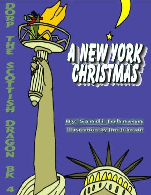 Dorp the Scottish Dragon Bk. 4 : New York Christmas: Moon-Star Storys