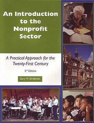 Introduction to the NonProfit Sector: A Practical Approach for the 21st Century