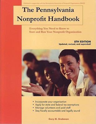 The Pennsylvania Nonprofit Handbook: Everything You Need to Know to Start and Run Your Nonprofit Organization