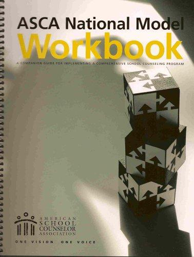 ASCA National Model Workbook: A Companion Guide for Implementing a Comprehensive School Counseling Program