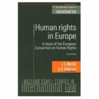 Human Rights in Europe: A Study of the European Convention on Human Rights (Melland Schill Studies in International Law) - J. G. Merrills