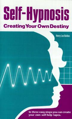 Self Hypnosis Creating Your Own Destiny