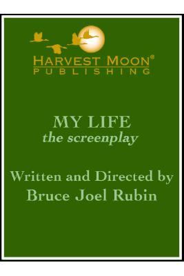 My Life : The Screenplay