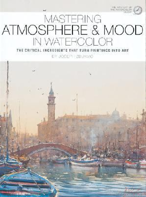 Mastering Atmosphere & Mood in Watercolor The Critical Ingredients That Turn Paintings into Art