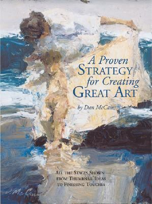 Proven Strategy for Creating Great Art