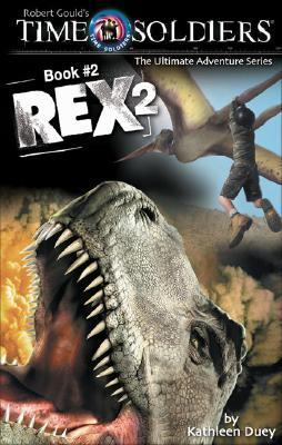 Rex 2 Time Soldiers Book #2