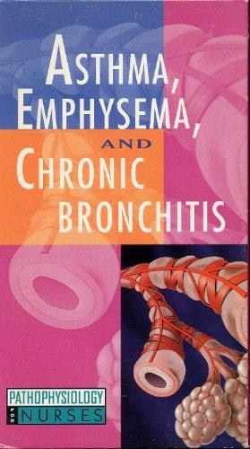 Asthma, Emphysema, and Chronic Bronchitis: Pathophysiology for Nurses (Pathophysiology for Nurses Video Series) VHS