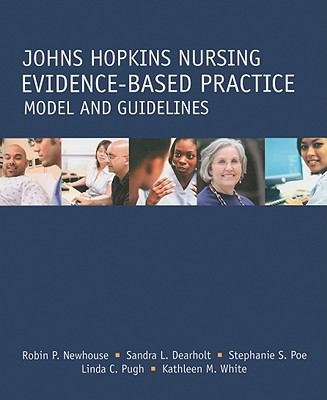 Johns Hopkins Nursing Evidence-Based Practice Model and Guidelines