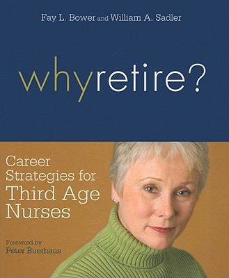 Why Retire?: Career Strategies for Third-Age Nurses