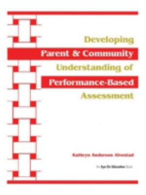 Developing Parent & Community Understanding of Performance-Based Assessment
