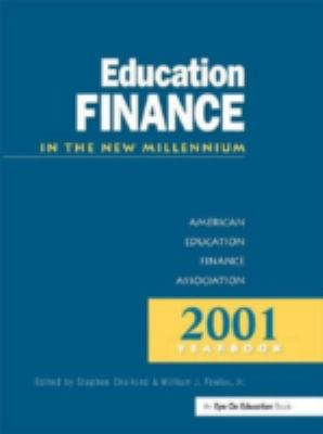 Education Finance in the New Millennium Aefa 2001 Yearbook