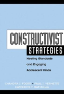 Constructivist Strategies Meeting Standards and Engaging Adolescent Minds