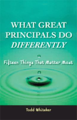 What Great Principals Do Differently Fifteen Things That Matter Most