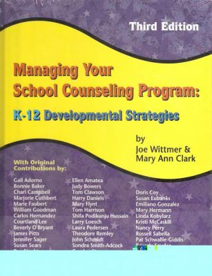 Managing Your School Counseling Program K-12 Developmental Strategies
