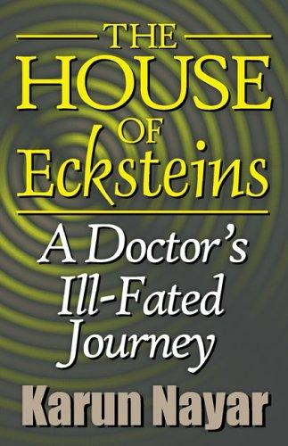 The House of Ecksteins: A Doctor's Ill-Fated Journey