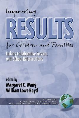 Improving Results for Children and Families Linking Collaborative Services With School Reform Efforts