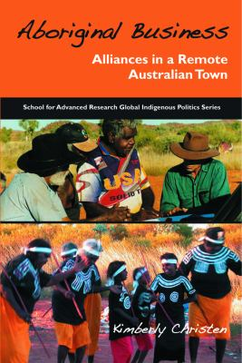 Aboriginal Business: Alliances in a Remote Australian Town