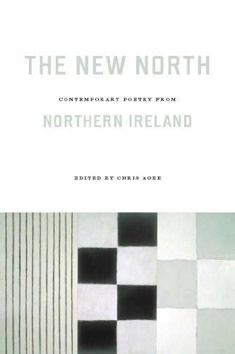 The New North: Contemporary Poetry from Northern Ireland