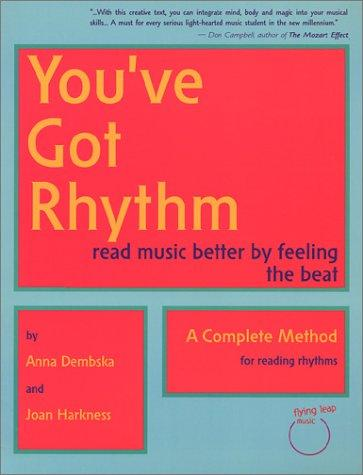 You've Got Rhythm: Read Music Better By Feeling the Beat