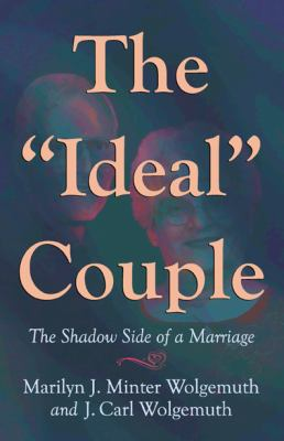 "The ""Ideal"" Couple: The Shadow Side of a Marriage"