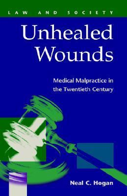 Unhealed Wounds Medical Malpractice in the Twentieth Century