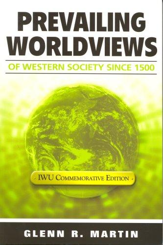 Prevailing Worldviews of Western Society Since 1500--Commemorative Edition
