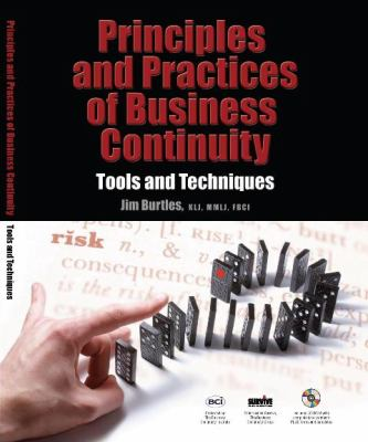 Principles and Practice of Business Continuity: Tools and Techniques, with CD-ROM