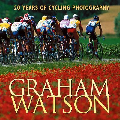 Graham Watson 20 Years of Cycling Photography