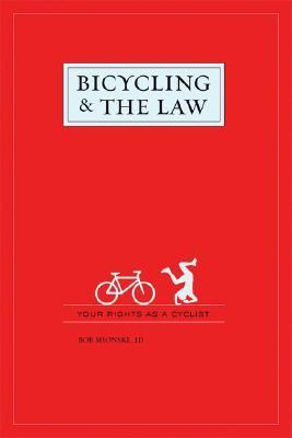 Bicycling and the Law Your Rights As a Cyclist