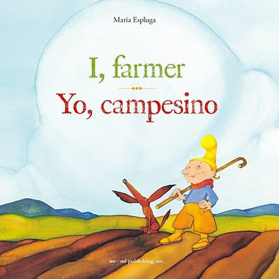 Storybook: I, farmer / Yo, campesino (English and Spanish Foundations Series)