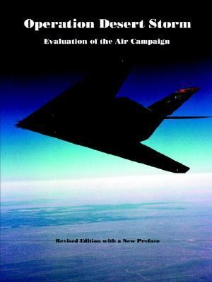 Operation Desert Storm Evaluation of the Air Campaign