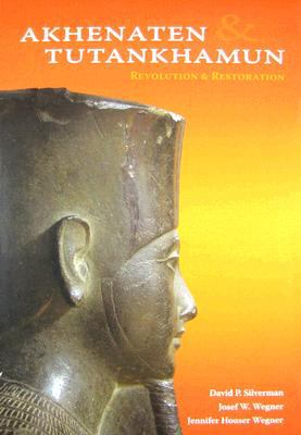 Akhenaten and Tutankhamun Revolution and Restoration