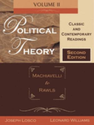 Political Theory Classic and Contemporary Readings Machiavelli to Rawls