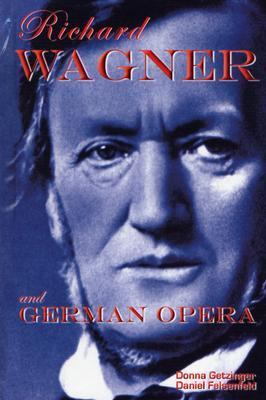 Richard Wagner and German Opera