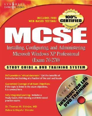MCSE Installing, Configuring, and Administering Microsoft Windows XP Professional (Exam 70-270)